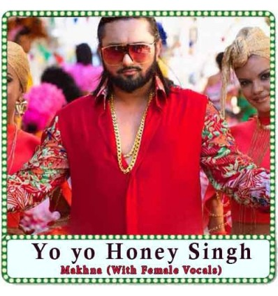 Makhna-With-Female-Vocals-Yo-Yo-Honey-Singh