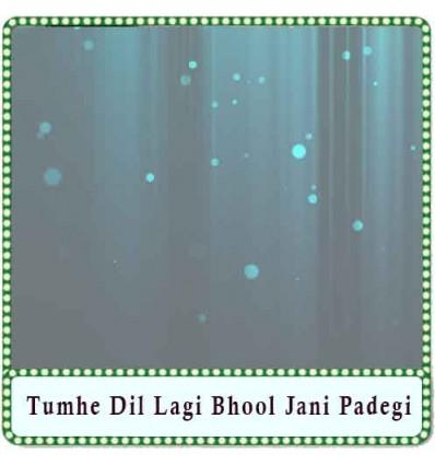 Tumhe Dil Lagi Bhool Jani Padegi Karaoke - Tumhe Dil Lagi Bhool Jani Padegi (MP3 Format)