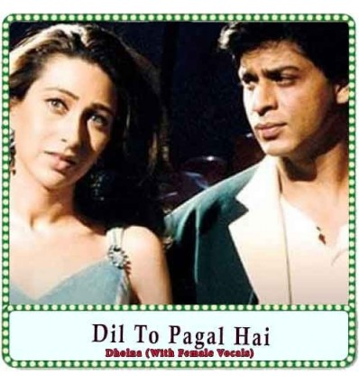 Dholna (With Female Vocals) Karaoke - Dil To Pagal Hai