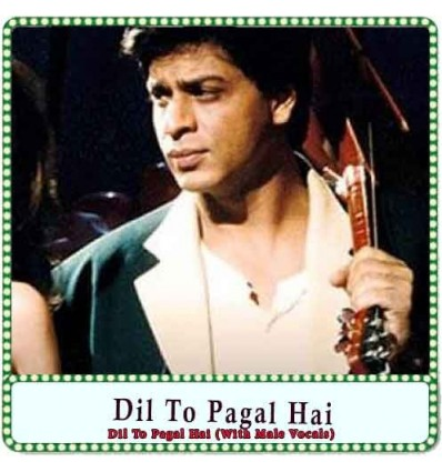 Dil To Pagal Hai (With Male Vocals) Karaoke - Dil To Pagal Hai