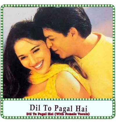 Dil To Pagal Hai (With Female Vocals) Karaoke - Dil To Pagal Hai