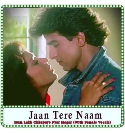 Hum Lakh Chhupaye Pyar Magar (With Female Vocals) Karaoke - Jaan Tere Naam