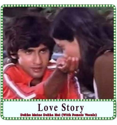Dekho Maine Dekha Hai (With Female Vocals) Karaoke - Love Story