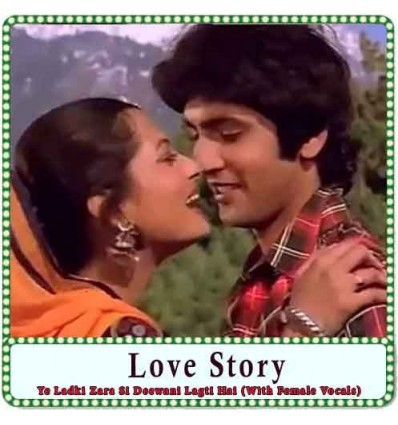 Ye Ladki Zara Si Deewani Lagti Hai (With Female Vocals) Karaoke - Love Story