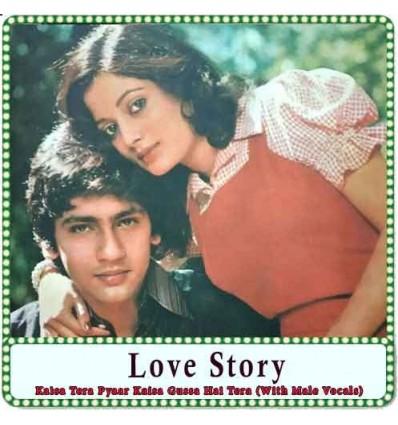 Kaisa Tera Pyaar Kaisa Gussa Hai Tera (With Male Vocals) Karaoke - Love Story