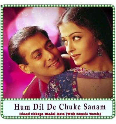 Chand Chhupa Baadal Mein (With Female Vocals) Karaoke - Hum Dil De Chuke Sanam