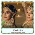 Kanha Re (With Male Vocals) Karaoke - Kanha Re