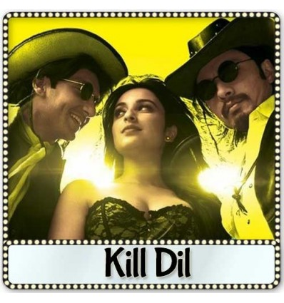 Daiyya Maiyya - Kill Dil